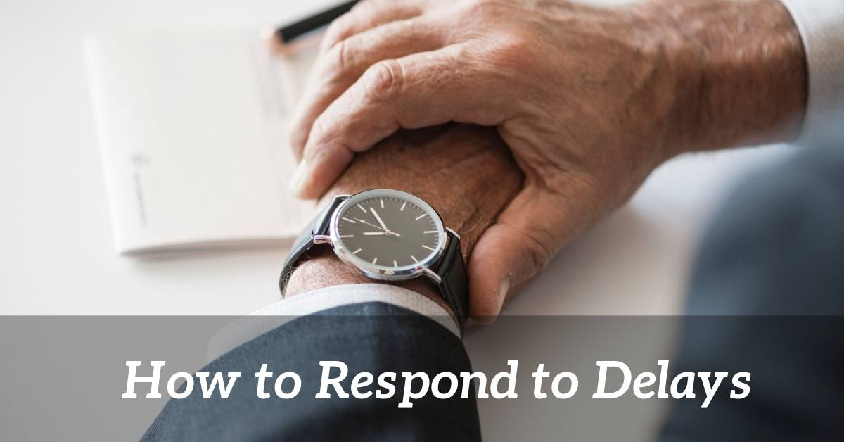 how to respond to delays